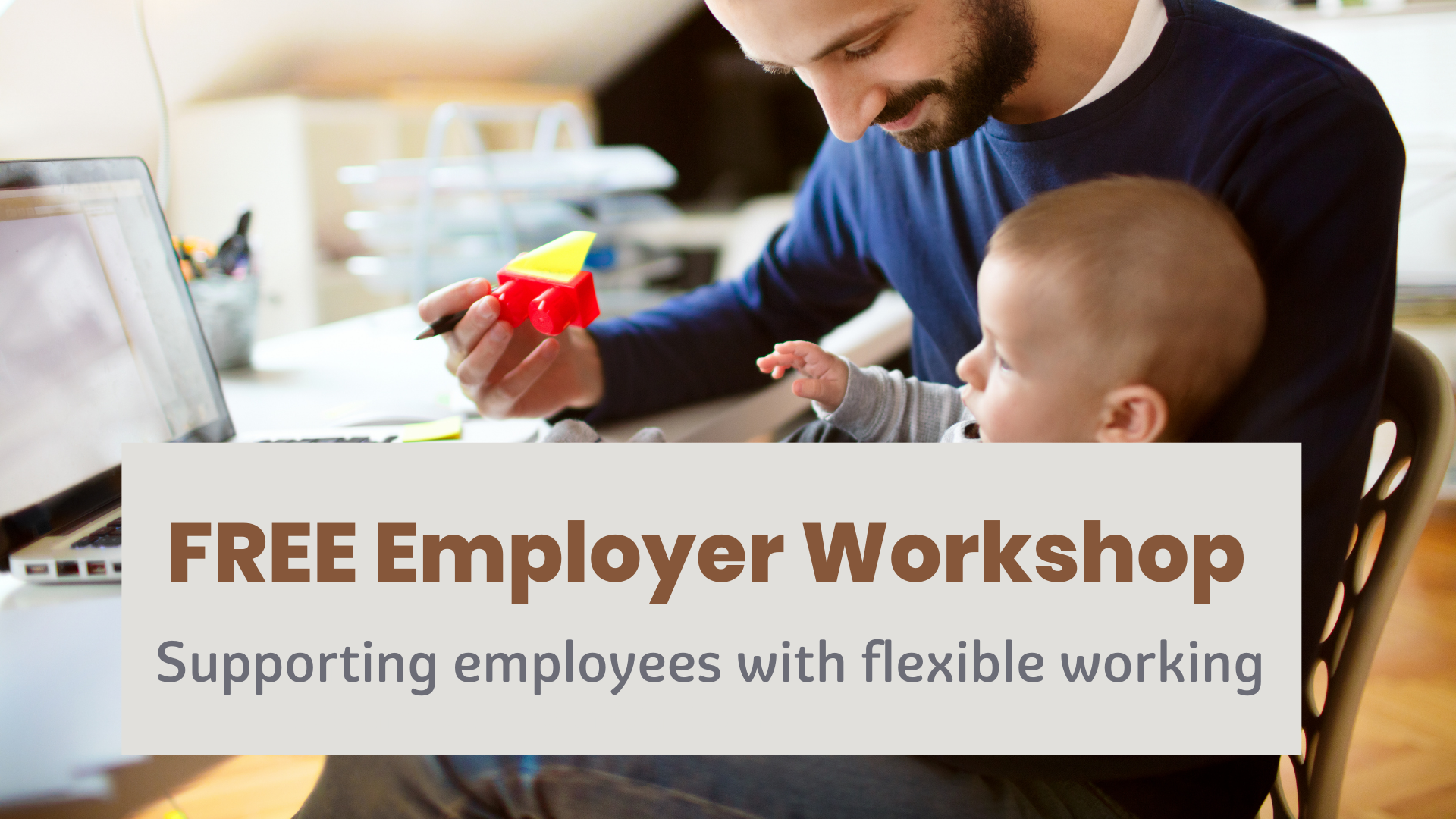 Free online workshop for employers – supporting flexible working in practice
